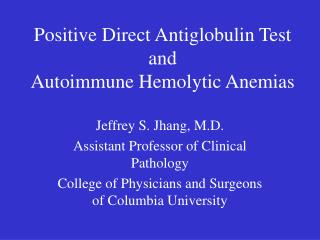 Positive Direct Antiglobulin Test and Autoimmune Hemolytic Anemias