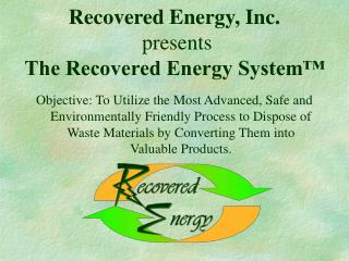 Recovered Energy, Inc. presents The Recovered Energy System™
