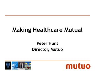 Making Healthcare Mutual