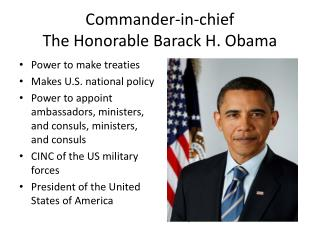 Commander-in-chief The Honorable Barack H. Obama