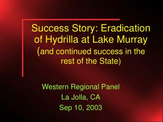 Success Story: Eradication of Hydrilla at Lake Murray ( and continued success in the rest of the State)