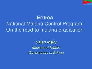 Eritrea National Malaria Control Program:  On the road to malaria eradication