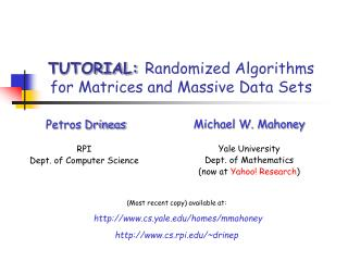 TUTORIAL: Randomized Algorithms for Matrices and Massive Data Sets