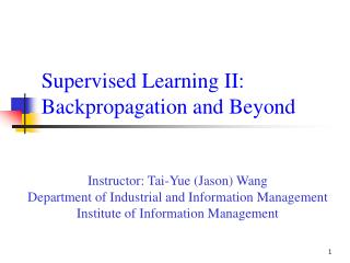 Supervised Learning II: Backpropagation and Beyond