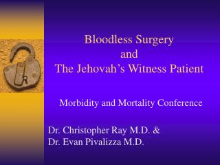 Bloodless Surgery and The Jehovah's Witness Patient