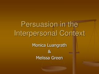 Persuasion in the Interpersonal Context