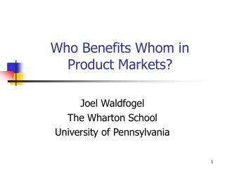Who Benefits Whom in Product Markets?