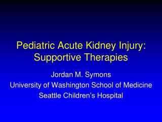 Pediatric Acute Kidney Injury:  Supportive Therapies