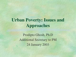 Urban Poverty: Issues and Approaches
