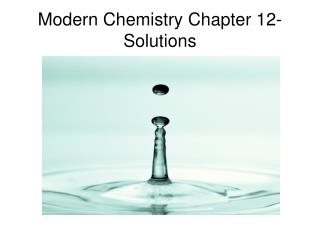 Modern Chemistry Chapter 12- Solutions