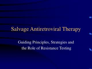 Salvage Antiretroviral Therapy