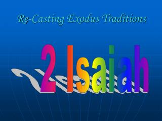 Re-Casting Exodus Traditions