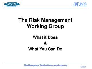 The Risk Management  Working Group