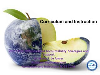 2011-2012 Differentiated Accountability Strategies and Support Dr. Maria P. de Armas
