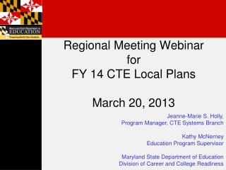 Regional Meeting Webinar for FY 14 CTE Local Plans March 20, 2013