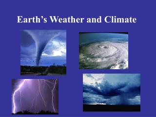 Earth's Weather and Climate