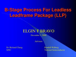 B-Stage Process For Leadless Leadframe Package (LLP)