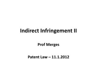 Indirect Infringement II