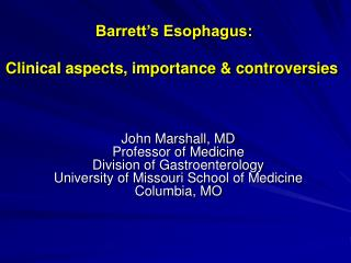 Barrett's Esophagus: Clinical aspects, importance & controversies