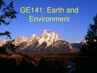 GE141: Earth and Environmen t