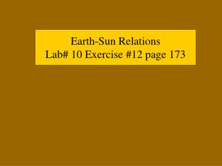 Earth-Sun Relations Lab# 10 Exercise #12 page 173