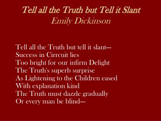 Tell all the Truth but Tell it Slant Emily Dickinson