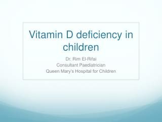 Vitamin D deficiency in children