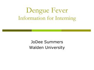 Dengue Fever Information for Interning