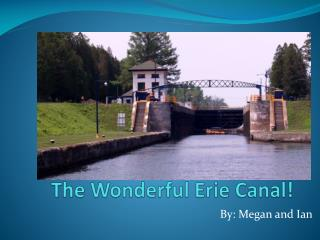 The Wonderful Erie Canal!