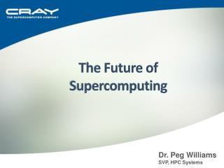 The Future of Supercomputing