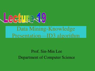 Data Mining-Knowledge Presentation—ID3 algorithm