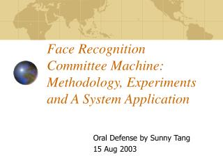 Face Recognition  Committee Machine: Methodology, Experiments  and A System Application