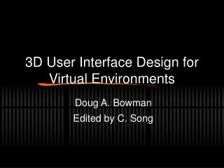 3D User Interface Design for Virtual Environments