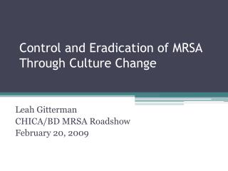Control and Eradication of MRSA Through Culture Change