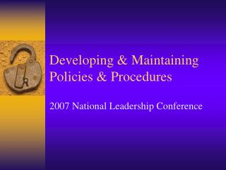 Developing & Maintaining Policies & Procedures