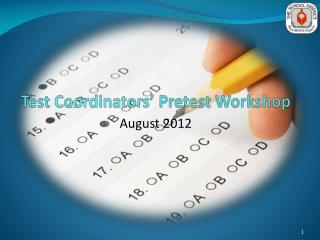 Test  Coordinators ' Pretest Workshop