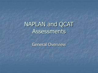NAPLAN and QCAT Assessments