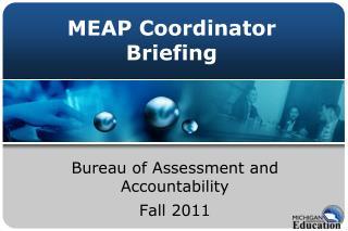 MEAP Coordinator Briefing