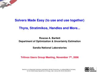 Solvers Made Easy (to use and use together) Thyra, Stratimikos, Handles and More...