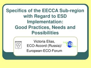 Specifics of the EECCA Sub-region with Regard to ESD Implementation : Good Practices, Needs and Possibilities
