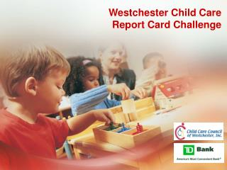 Westchester Child Care  Report Card Challenge