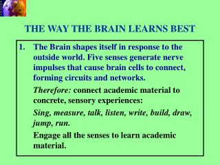 THE WAY THE BRAIN LEARNS BEST