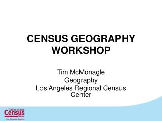 CENSUS GEOGRAPHY  WORKSHOP