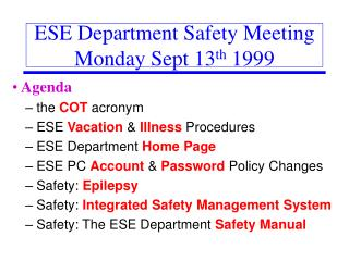 ESE Department Safety Meeting Monday Sept 13 th  1999