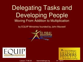 Delegating Tasks and Developing People Moving From Addition to Multiplication