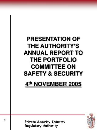PRESENTATION OF THE AUTHORITY'S ANNUAL REPORT TO THE PORTFOLIO COMMITTEE ON SAFETY & SECURITY