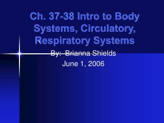 Ch. 37-38 Intro to Body Systems, Circulatory, Respiratory Systems