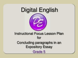 Instructional Focus Lesson Plan for Concluding paragraphs in an Expository Essay Grade 5