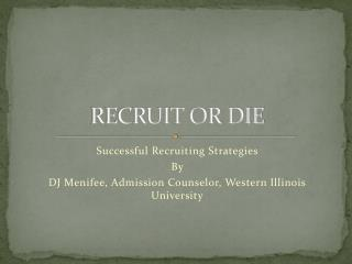 RECRUIT OR DIE