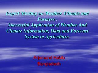 Expert Meeting on Weather  Climate and Farmers . Successful Application of Weather And Climate Information, Data and For